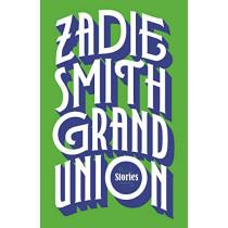 Grand Union by Zadie Smith, 9780241337028