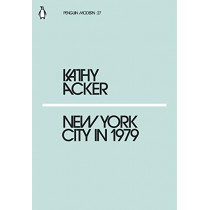 New York City in 1979 by Kathy Acker, 9780241338896