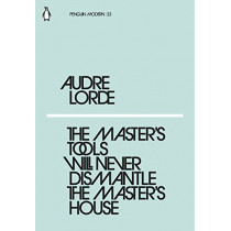 The Master's Tools Will Never Dismantle the Master's House by Audre Lorde, 9780241339725