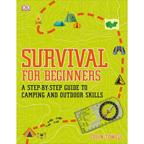 Survival for Beginners: A step-by-step guide to camping and outdoor skills by Colin Towell, 9780241339893