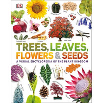 Trees, Leaves, Flowers & Seeds: A visual encyclopedia of the plant kingdom by DK, 9780241339923