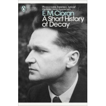 A Short History of Decay by E.M. Cioran, 9780241343463