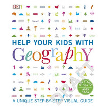 Help Your Kids with Geography: A unique step-by-step visual guide by DK, 9780241343487