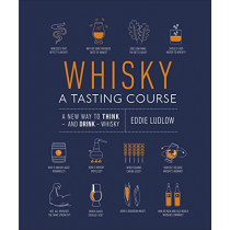 Whisky A Tasting Course: A New Way to Think - and Drink - Whisky by Eddie Ludlow, 9780241345214
