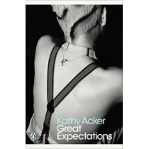 Great Expectations by Kathy Acker, 9780241352144