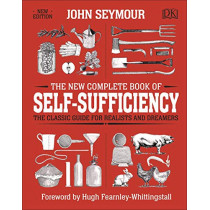 The New Complete Book of Self-Sufficiency: The Classic Guide for Realists and Dreamers by John Seymour, 9780241352465