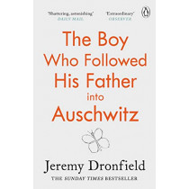 The Boy Who Followed His Father into Auschwitz: The Number One Sunday Times Bestseller by Jeremy Dronfield, 9780241359174