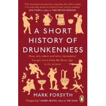 A Short History of Drunkenness by Mark Forsyth, 9780241359242