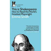This Is Shakespeare by Emma Smith, 9780241361634