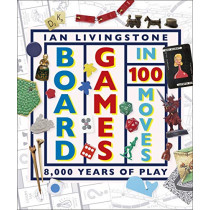 Board Games in 100 Moves by Ian Livingstone, 9780241363782