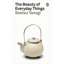 The Beauty of Everyday Things by Soetsu Yanagi, 9780241366356