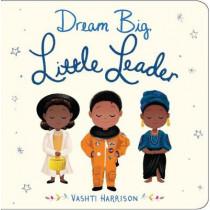 Dream Big, Little Leader by Vashti Harrison, 9780241366974