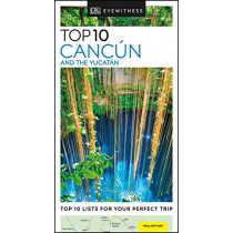 DK Eyewitness Top 10 Cancun and the Yucatan by DK Eyewitness, 9780241367940