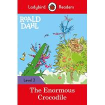 Roald Dahl: The Enormous Crocodile - Ladybird Readers Level 3 by Roald Dahl, 9780241368169