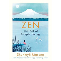 Zen: The Art of Simple Living by Shunmyo Masuno, 9780241371831