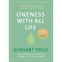 Oneness With All Life: Awaken to a life of purpose and presence with the Number One bestselling spiritual author by Eckhart Tolle, 9780241373828