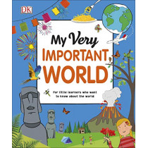 My Very Important World: For Little Learners who want to Know about the World by DK, 9780241375570