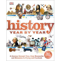 History Year by Year: A journey through time, from mammoths and mummies to flying and facebook by DK, 9780241379769