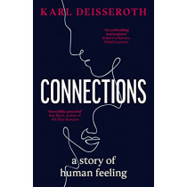 Connections: The Story of Human Feeling by Karl Deisseroth, 9780241381861