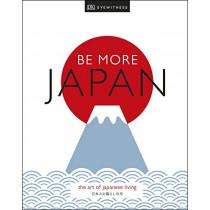 Be More Japan: The Art of Japanese Living by DK Eyewitness, 9780241385586