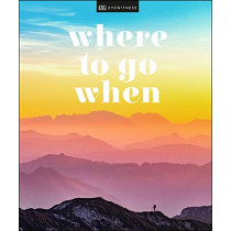 Where To Go When by DK Eyewitness, 9780241385593