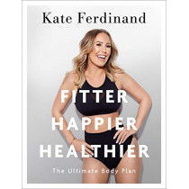 Fitter, Happier, Healthier: The Ultimate 4 Week Body Transformation Plan by Kate Ferdinand, 9780241386835