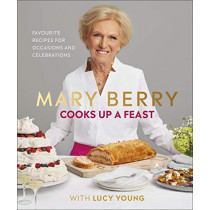 Mary Berry Cooks Up A Feast: Favourite Recipes for Occasions and Celebrations by Mary Berry, 9780241393529