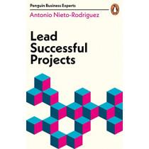 Lead Successful Projects by Antonio Nieto-Rodriguez, 9780241395479