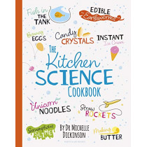 The Kitchen Science Cookbook by Dr. Michelle Dickinson, 9780241395585