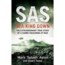 SAS: Sea King Down by Mark Aston, 9780241400982