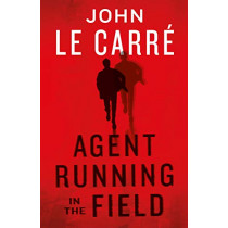 Agent Running in the Field by John le Carre, 9780241401231