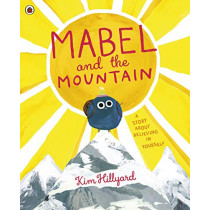 Mabel and the Mountain: a story about believing in yourself by Kim Hillyard, 9780241407929