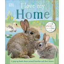 I Love My Home: A pop-up book about animal families and their homes by DK, 9780241409619