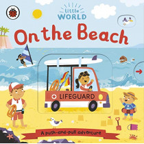 Little World: On the Beach: A push-and-pull adventure by Samantha Meredith, 9780241410547