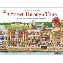 A Street Through Time: A 12,000 Year Journey Along the Same Street by Steve Noon, 9780241411544