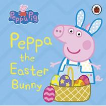 Peppa Pig: Peppa the Easter Bunny by Peppa Pig, 9780241411827