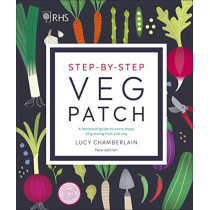 RHS Step-by-Step Veg Patch: A Foolproof Guide to Every Stage of Growing Fruit and Veg by Lucy Chamberlain, 9780241412411