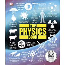The Physics Book: Big Ideas Simply Explained by DK, 9780241412725