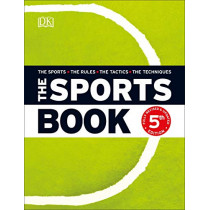 The Sports Book: The Sports*The Rules*The Tactics*The Techniques by DK, 9780241412930