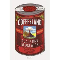 Coffeeland: A History by Augustine Sedgewick, 9780241426227