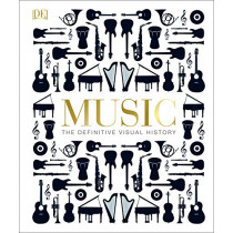 Music: The Definitive Visual History by DK, 9780241437698