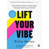 Lift Your Vibe: Eat, breathe and flow to sleep better, find peace and live your best life by Richie Norton, 9780241448694