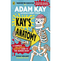 Kay's Anatomy: A Complete (and Completely Disgusting) Guide to the Human Body by Adam Kay, 9780241452929