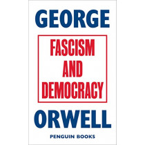 Fascism and Democracy by George Orwell, 9780241455678