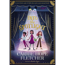 Into the Spotlight by Carrie Hope Fletcher, 9780241462119