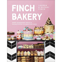 The Finch Bakery Book: Sweet and simple homemade treats and showstopper celebration cakes by Lauren and Rachel Finch, 9780241515105