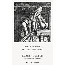 The Anatomy of Melancholy by Robert Burton, 9780241533758