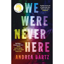 We Were Never Here by Andrea Bartz, 9780241559239