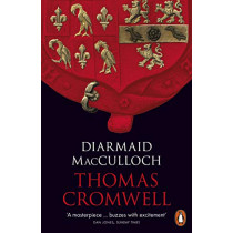 Thomas Cromwell: A Life by Diarmaid MacCulloch, 9780241952337