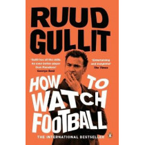 How To Watch Football by Ruud Gullit, 9780241978009